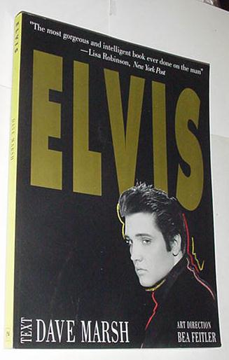 Elvis SC by Dave Marsh Thunder's Mouth Press NM