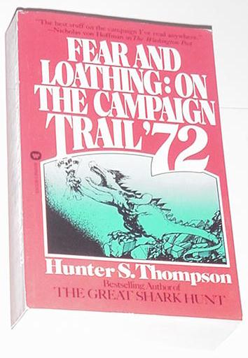 Fear and Loathing onCampaign Trail Hunter Thompson