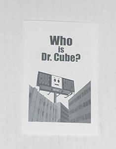 Who is Dr. Cube?
