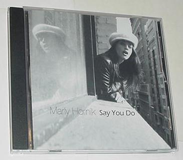 Marly Hornik Say You Do CD