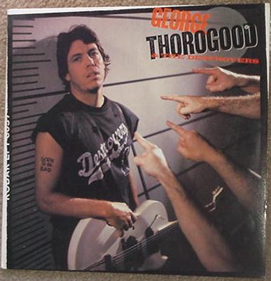 George Thorogood LP Born To Be Bad