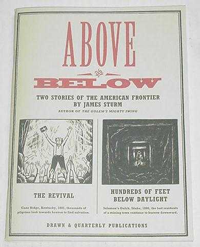 Above & Below Two Stories of the American Frontier