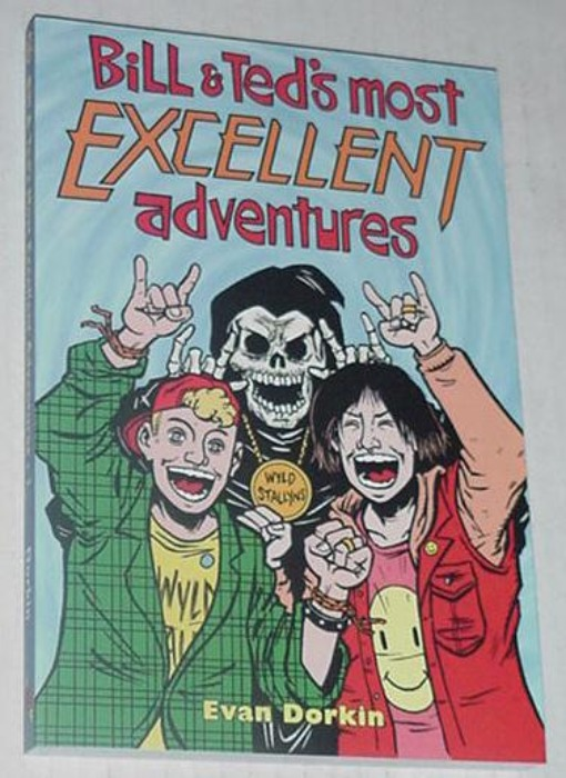 Bill + Ted's Most Excellent Adventure TP E Dorkin